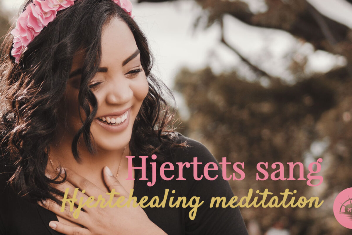 Hjertets sang hjertehealing meditation