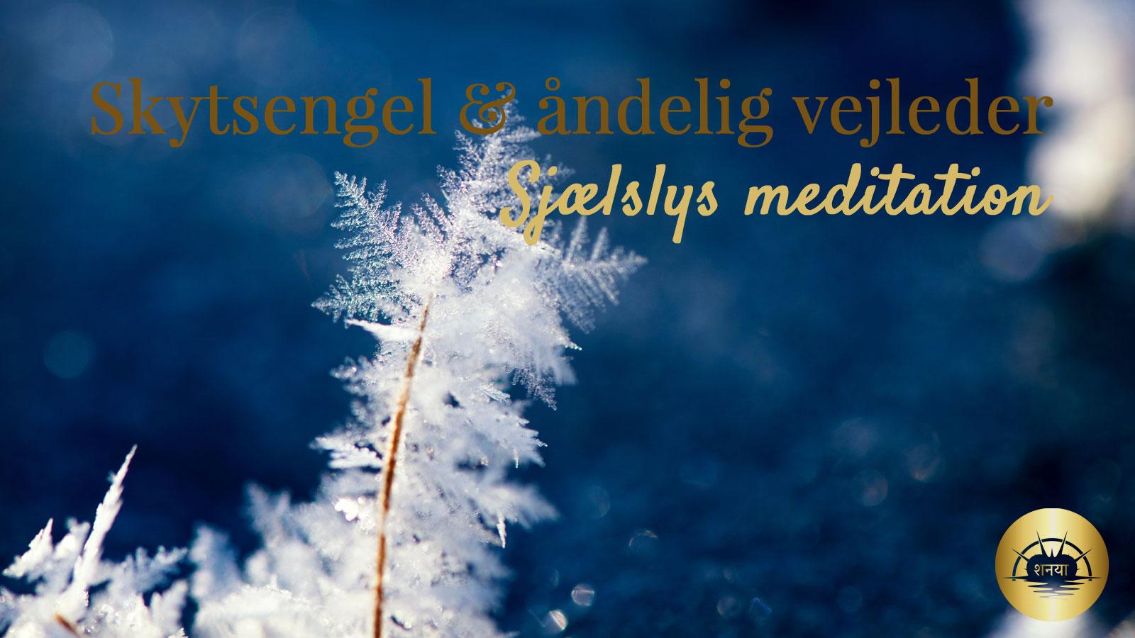 Skytsengel og åndelig vejleder meditation