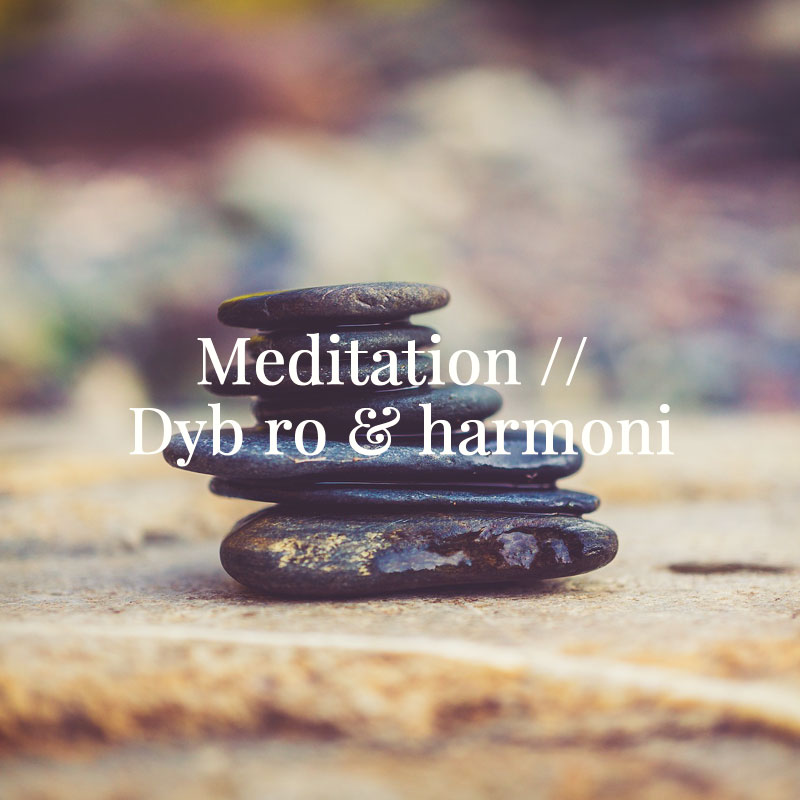 Meditation dyb ro og harmoni
